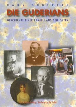 Die Guderians. Geschichte einer Familie aus dem Osten